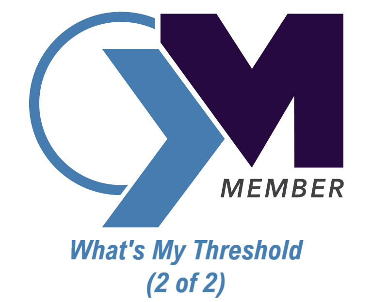 What's my Threshold? 2 of 2 (Members' Only Audio)